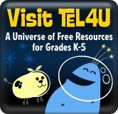 Visit TEL4U - A universe of Free Resources for Grades K through 5